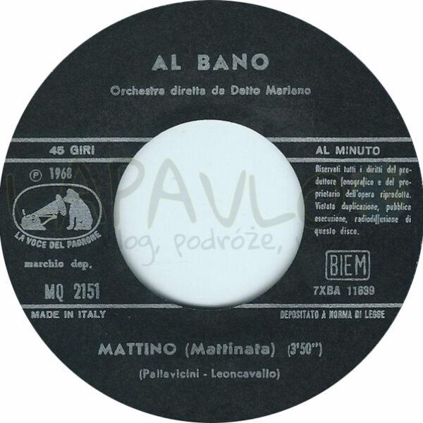 Al Bano – Mattino / Vecchio Sam (Italy, 1968, La Voce Del Padrone, MQ 2151) – Side A