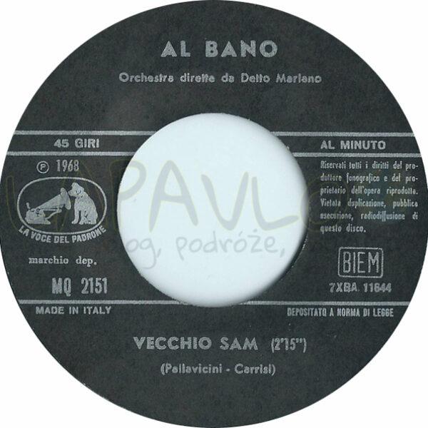 Al Bano – Mattino / Vecchio Sam (Italy, 1968, La Voce Del Padrone, MQ 2151) – Side B
