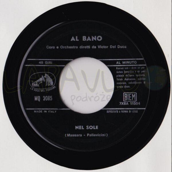 """Al Bano – Nel Sole / Pensieri """"P"""" 33 (Italy, 1967, MQ 2085, La Voce Del Padrone) – Side A"""