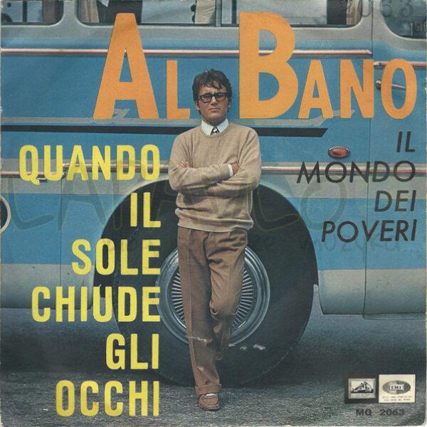 Al Bano – Quando Il Sole Chiude Gli Occhi (Italy, 1966, La Voce Del Padrone, MQ 2063) – Front cover
