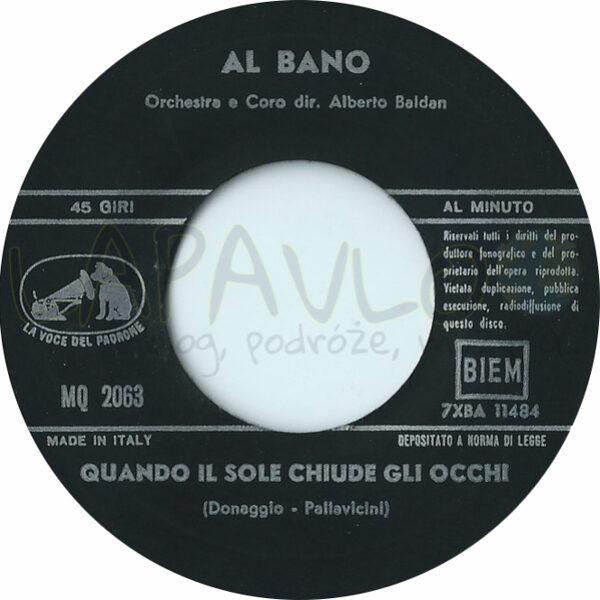 Al Bano – Quando Il Sole Chiude Gli Occhi (Italy, 1966, La Voce Del Padrone, MQ 2063) – Side A